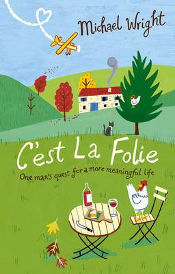 C'est la Folie: One Man's Quest for a More Meaningful Life