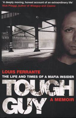 Tough Guy: A Memoir by Louis Ferrante