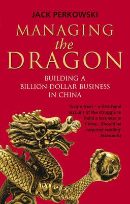 Managing the Dragon: Building a Billion-Dollar Business in China
