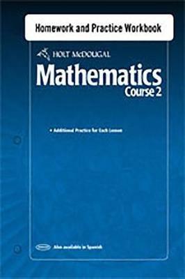 Holt McDougal Mathematics: Homework and Practice Workbook Course 2
