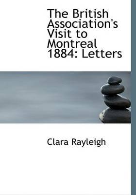 The British Association's Visit to Montreal 1884: Letters (Large Print Edition)