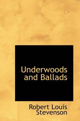 Underwoods and Ballads