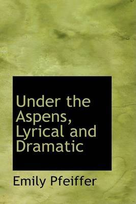 Under the Aspens, Lyrical and Dramatic
