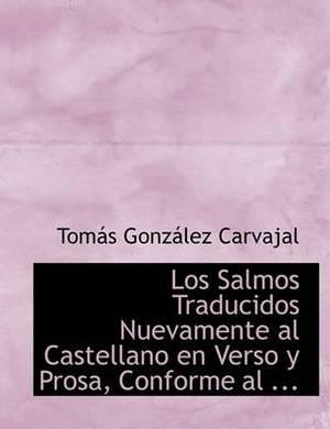 Los Salmos Traducidos Nuevamente Al Castellano En Verso y Prosa, Conforme Al ...