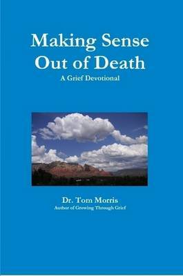 Making Sense Out of Death: A Grief Devotional