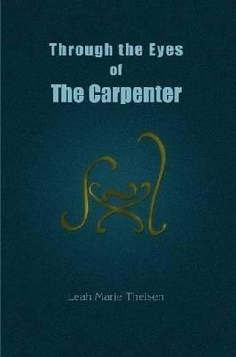 Through the Eyes of the Carpenter
