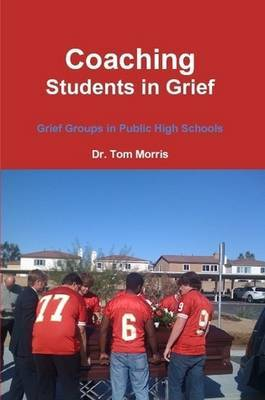 Coaching Students in Grief: Grief Groups in Public High Schools