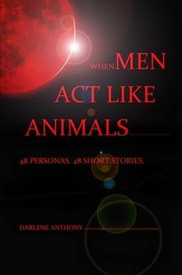 When Men ACT Like Animals (and Other Living Creatures)