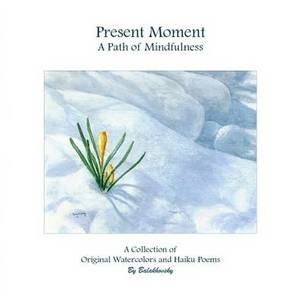 Present Moment a Path of Mindfulness