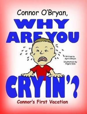 Connor O'Bryan, Why Are You Cryin'?