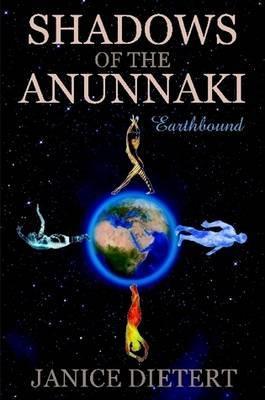 Shadows of the Anunnaki: Earthbound