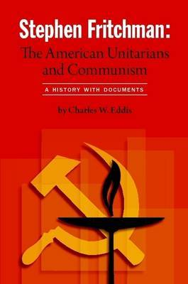 Stephen Fritchman: The American Unitarians and Communism