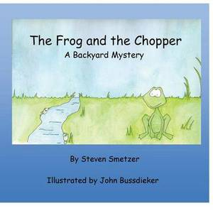 The Frog and the Chopper: a Backyard Mystery