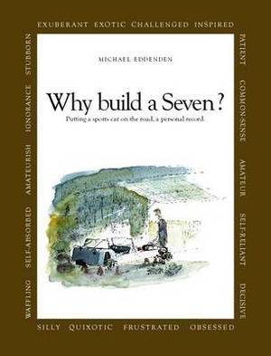 Why Build a Seven? Putting a Sports Car on the Road, a Personal Record.