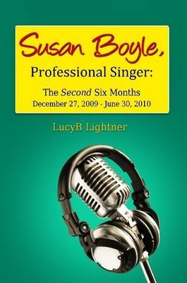 Susan Boyle, Professional Singer: The Second Six Months