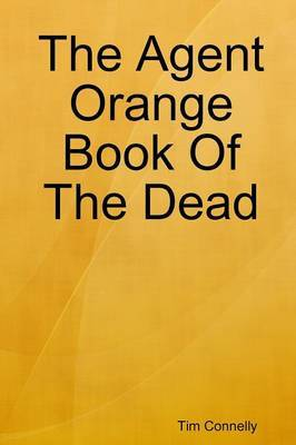 The Agent Orange Book Of The Dead