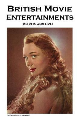 British Movie Entertainments on Vhs and DVD: A Classic Movie Fan's Guide