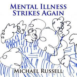 Mental Illness Strikes Again