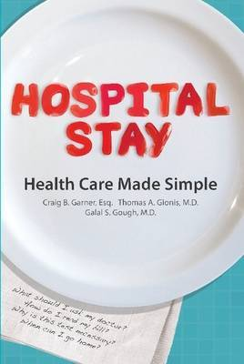Hospital Stay: Health Care Made Simple (Hardcover Edition)
