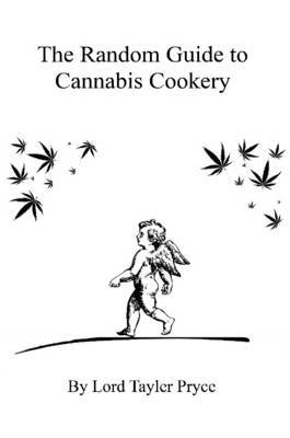 The Random Guide to Cannabis Cookery