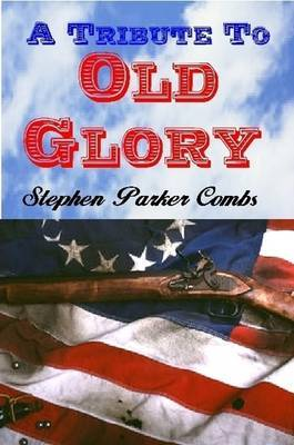 A Tribute to Old Glory
