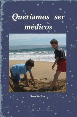Queriamos Ser Medicos