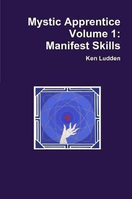 Mystic Apprentice Volume 1: Manifest Skills