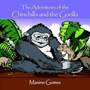 The Adventures of the Chinchilla and the Gorilla
