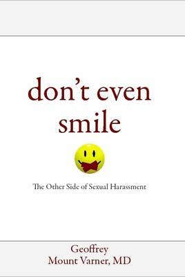 Don't Even Smile: The Other Side of Sexual Harassment