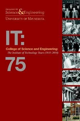 College of Science and Engineering: The Institute of Technology Years (1935-2010) [Soft2]