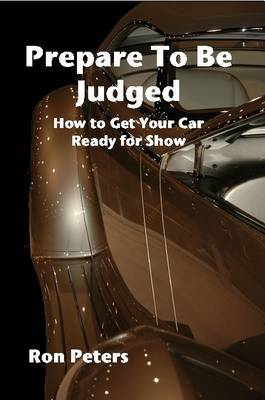 Prepare to Be Judged: How to Get Your Car Ready for Show