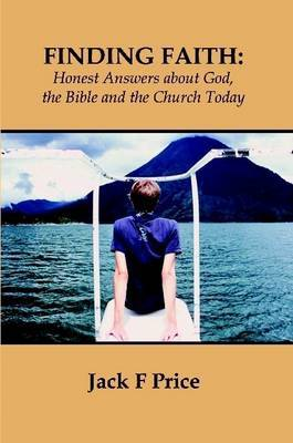 Finding Faith: Honest Answers about God, the Bible, and the Church Today
