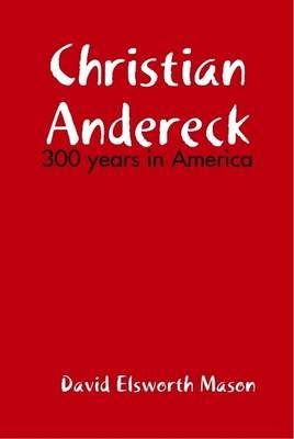 Descendants of Christian Andereck