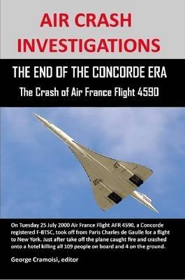 Air Crash Investigations: The End of the Concorde Era, the Crash of Air France Flight 4590