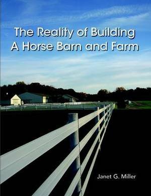 The Reality of Building a Horse Barn and Farm