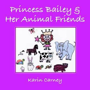 Princess Bailey & Her Animal Friends