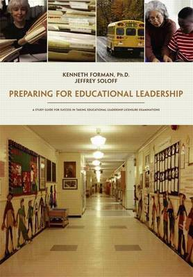 Preparing for Educational Leadership: A Study Guide for Success in Taking Educational Leadership Examinations