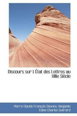 Discours Sur L'Etat Des Lettres Au Xiiie Siecle