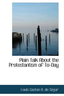 Plain Talk about the Protestantism of To-Day