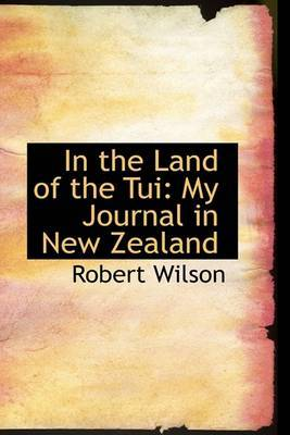 In the Land of the Tui: My Journal in New Zealand