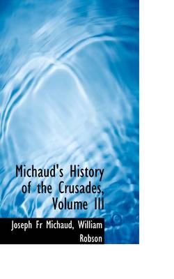 Michaud's History of the Crusades, Volume III