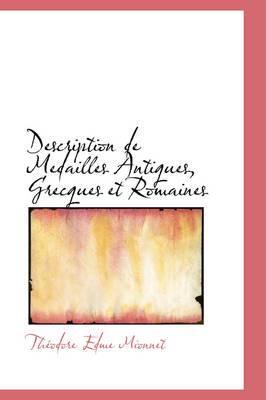 Description de Medailles Antiques, Grecques Et Romaines