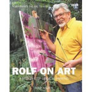 Rolf on Art: A Step-by-step Guide to Painting