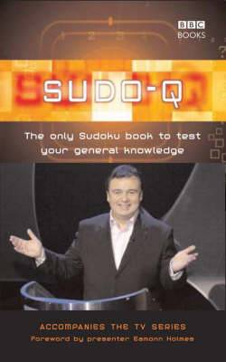 Sudo-Q: The Only Sudoku Book to Test Your General Knowledge