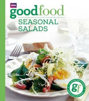 Good Food: Seasonal Salads: Triple-tested Recipes