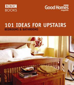 Good Homes 101 Ideas for Upstairs: Bedroom, Bathroom