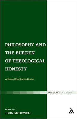 Philosophy and the Burden of Theological Honesty: A Donald MacKinnon Reader