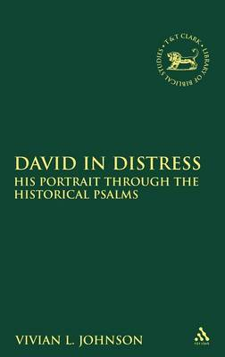 David in Distress: His Portrait Through the Historical Psalms