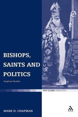 Bishops, Saints and Politics: Anglican Studies