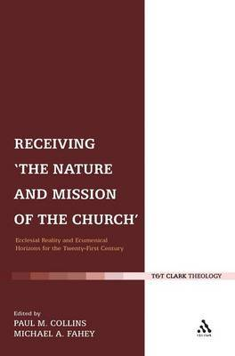 Receiving the Nature and Mission of the Church: Ecclesial Reality and Ecumenical Horizons for the Twenty-first Century